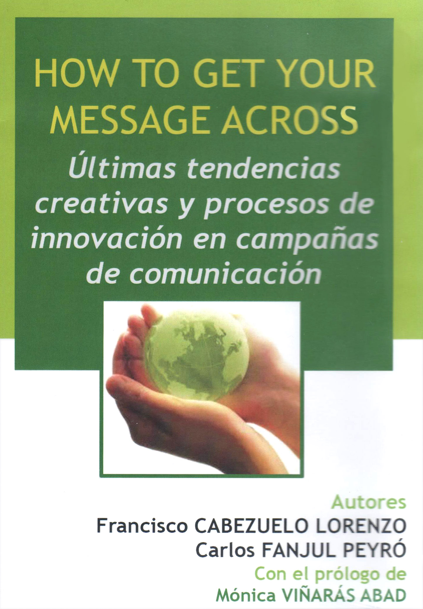 "Portada del libro: ""HOW TO GET YOUR MESSAGE ACROSS. Últimas tendencias creativas y procesos de innovación en campañas de comunicación."""